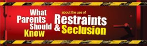 What parents should know about restraints and seclusion