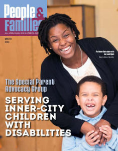 People & Families Winter 2016 The Special Parent Advocacy Group Serving Inner-City Children with Disabilities