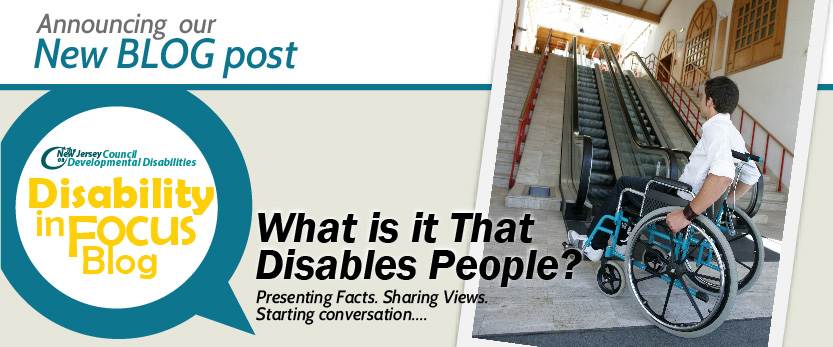 Disability in Focus BlogWhat is it That Disable People