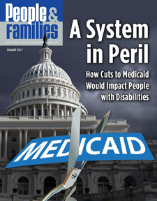 PeopleFamilies-Summer2017-A-System-in-Peril-How-would-medicaid-cut-impact-people-with-disabilities-COVER