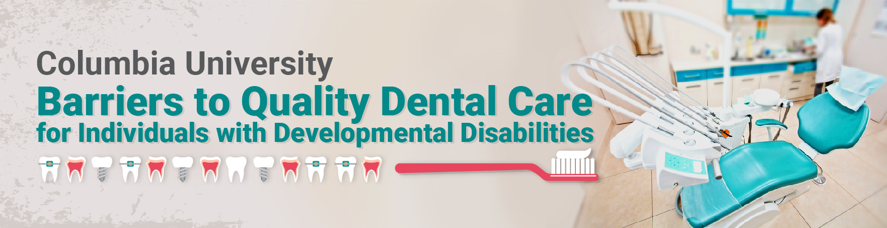COLUMBIA UNIVERSITY: ADDRESSING BARRIERS TO QUALITY DENTAL CARE FOR INDIVIDUALS WITH DEVELOPMENTAL DISABILITIES IN NEW JERSEY