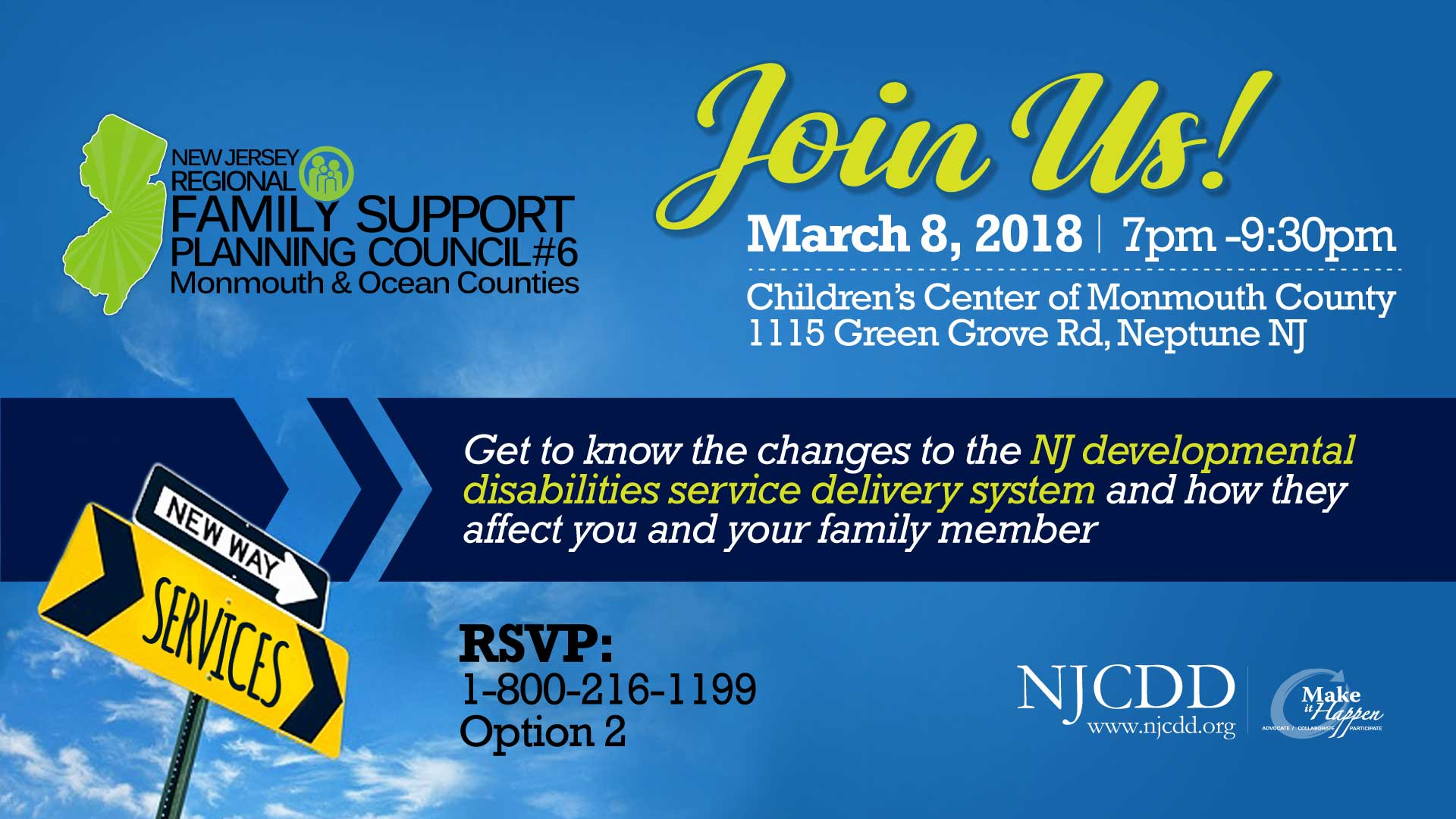 Regional Family Support Planning Council #6 Monmouth & Ocean Counties Join Us Get to know the changes to the NJ  developmental disabilities service delivery system  and how they affect you and your family member