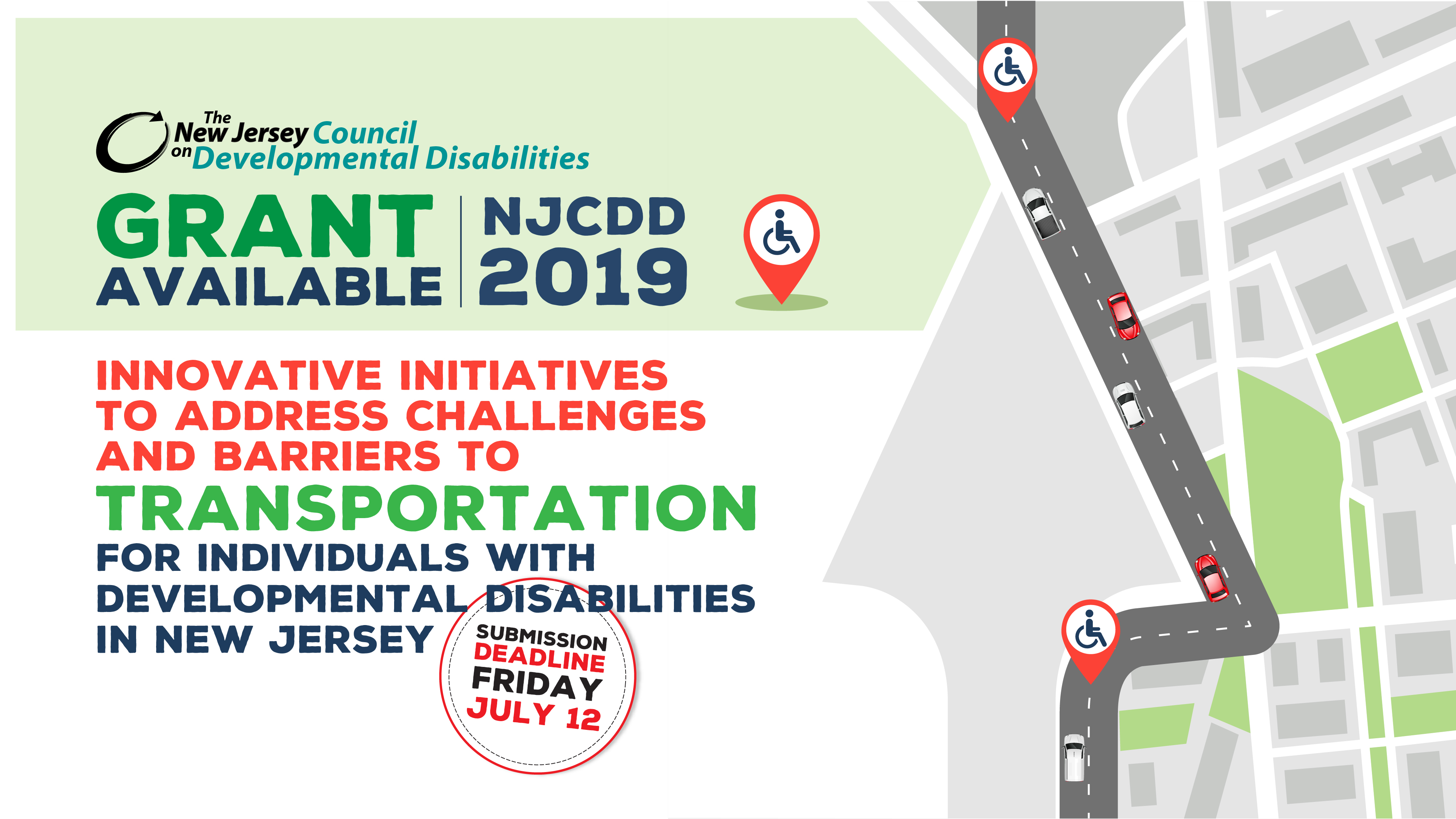 NJCDD Grant Available NJCDD 2019 innovative initiatives to address challenges and barriers to transportation for individuals with developmental disabilities in New Jersey Submission Deadline Friday, July 12