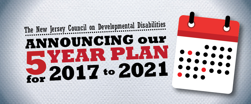 New Jersey Council on Developmental Disabilities 2017-2021 Five-Year Planning Goals