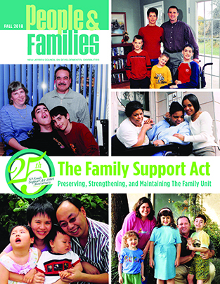 New Issue Fall 2018 People and Families Magazine The Family Support Act 25th Anniversary Preserving, Strengthening, and Maintaining the Family Unit