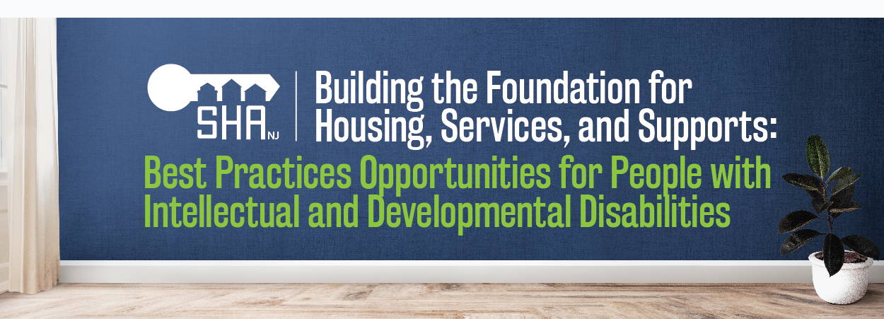 Building the Foundation for Housing, Services, and Supports: Best Practices Opportunities for People with Intellectual and Developmental Disabilities
