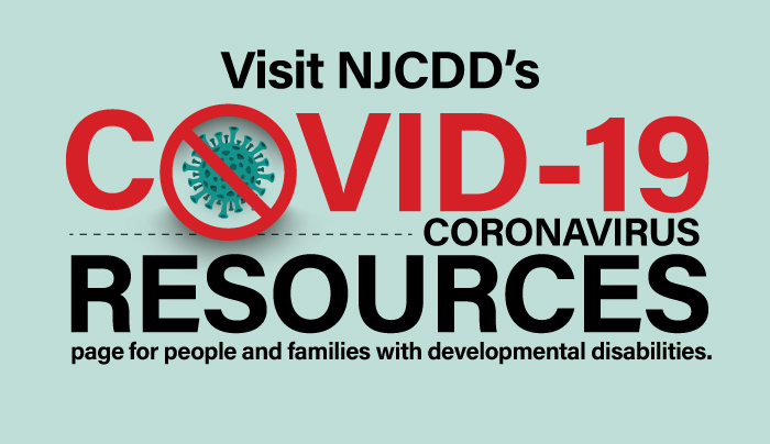 Visit-NJCDD-Covid-19-Resources-page-for-people-and-families-with-developmental-disabilities